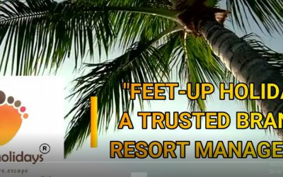 """Feet-up Holidays"" a trusted brand in resort management, manages multiple reosrt."